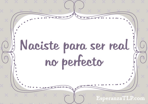 frase-real-no-perfecto-esperanzatlp